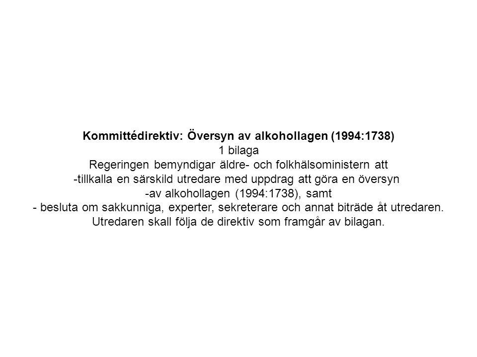 Kommittédirektiv: Översyn av alkohollagen (1994:1738) 1 bilaga Regeringen bemyndigar äldre- och folkhälsoministern att -tillkalla en särskild utredare