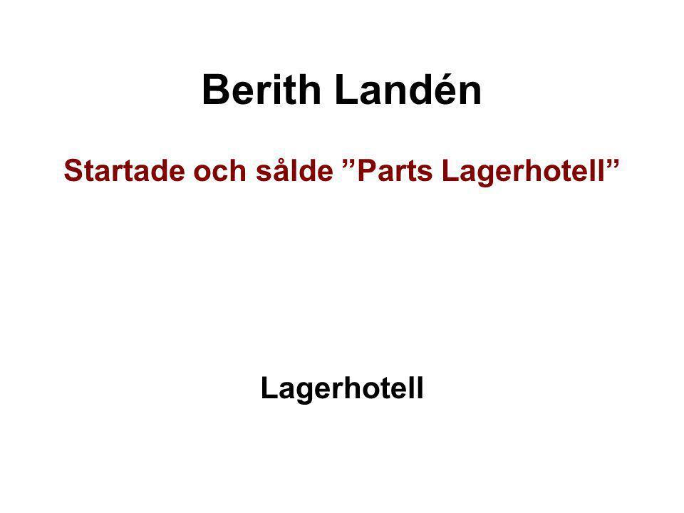 "Berith Landén Startade och sålde ""Parts Lagerhotell"" Lagerhotell"