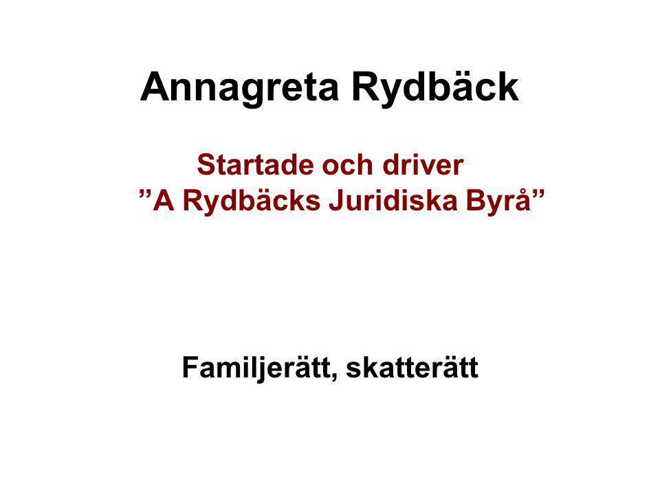 """Annagreta Rydbäck Startade och driver """"A Rydbäcks Juridiska Byrå"""" Familjerätt, skatterätt"""