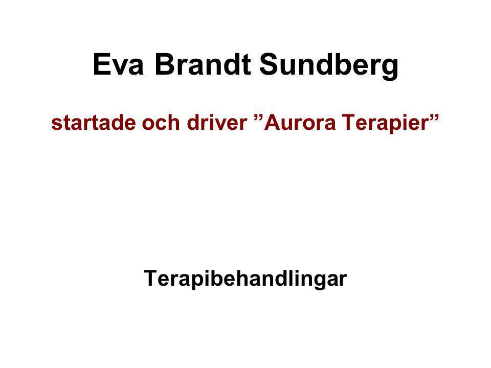 """Eva Brandt Sundberg startade och driver """"Aurora Terapier"""" Terapibehandlingar"""