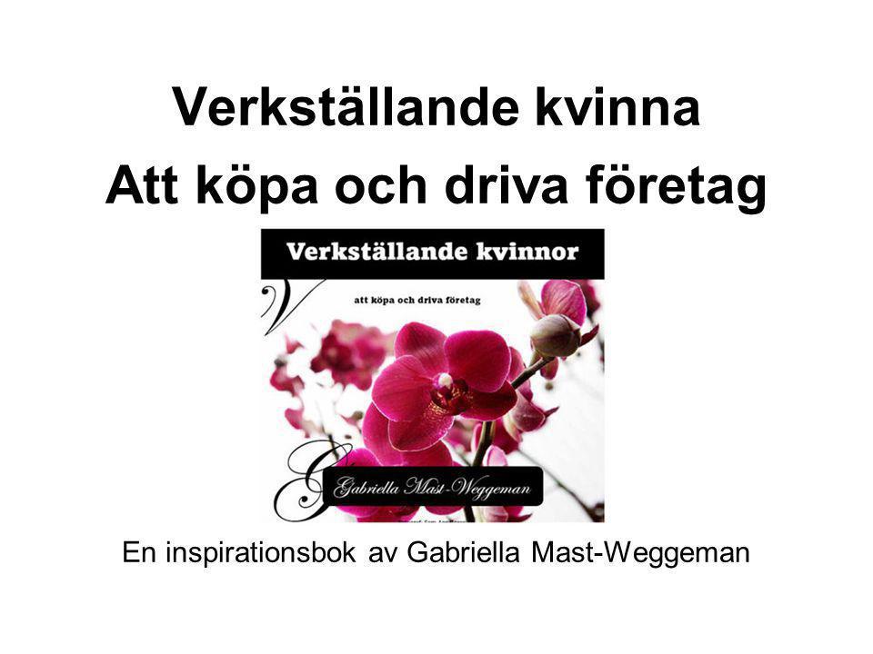 Verkställande kvinna Att köpa och driva företag En inspirationsbok av Gabriella Mast-Weggeman
