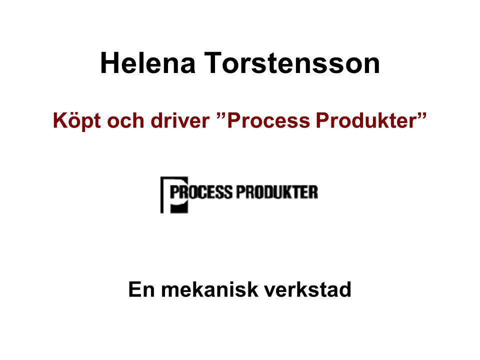 """Helena Torstensson Köpt och driver """"Process Produkter"""" En mekanisk verkstad"""