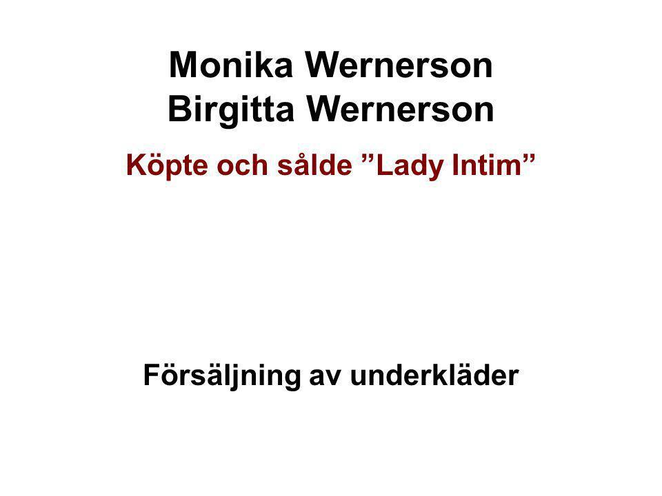 """Monika Wernerson Birgitta Wernerson Köpte och sålde """"Lady Intim"""" Försäljning av underkläder"""