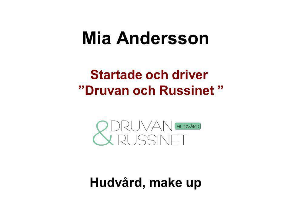 """Mia Andersson Startade och driver """"Druvan och Russinet """" Hudvård, make up"""