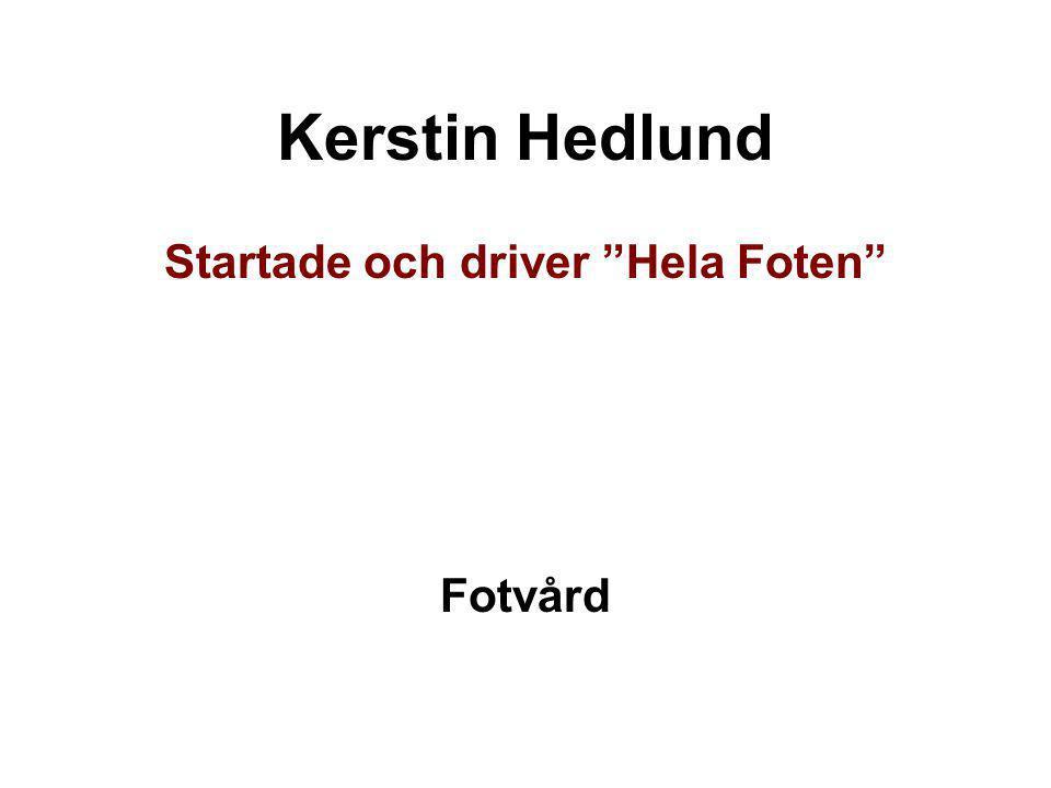 """Kerstin Hedlund Startade och driver """"Hela Foten"""" Fotvård"""