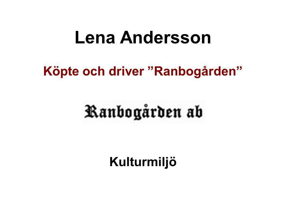 """Lena Andersson Köpte och driver """"Ranbogården"""" Kulturmiljö"""