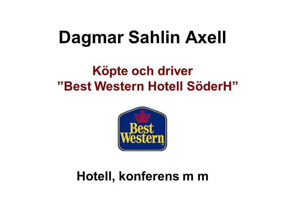 """Dagmar Sahlin Axell Köpte och driver """"Best Western Hotell SöderH"""" Hotell, konferens m m"""