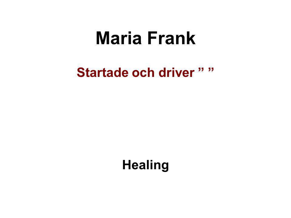"Maria Frank Startade och driver "" "" Healing"