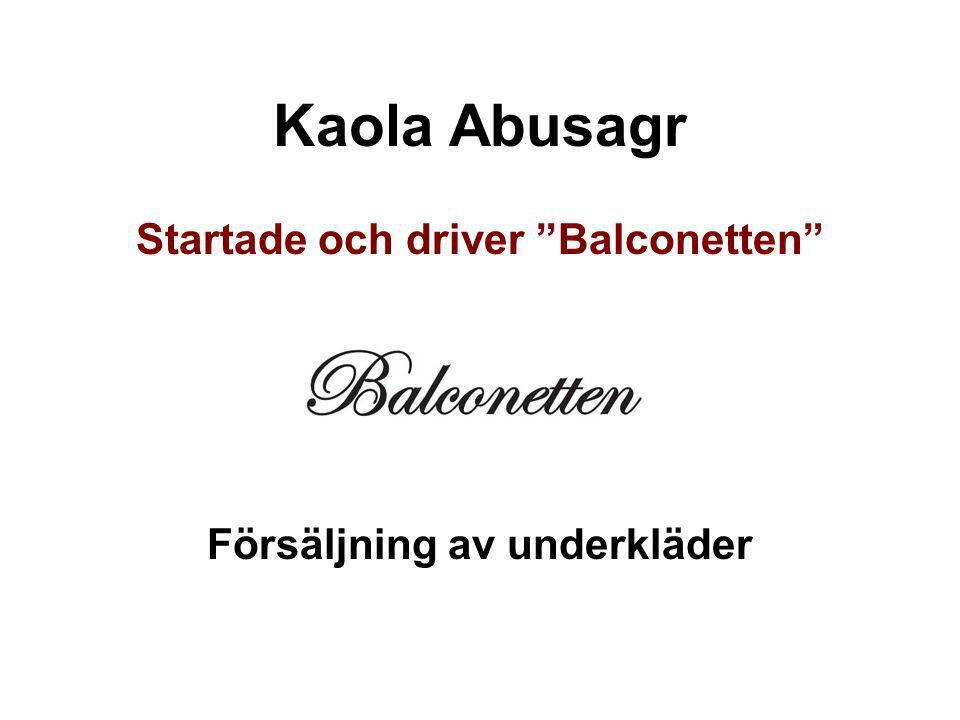 """Kaola Abusagr Startade och driver """"Balconetten"""" Försäljning av underkläder"""