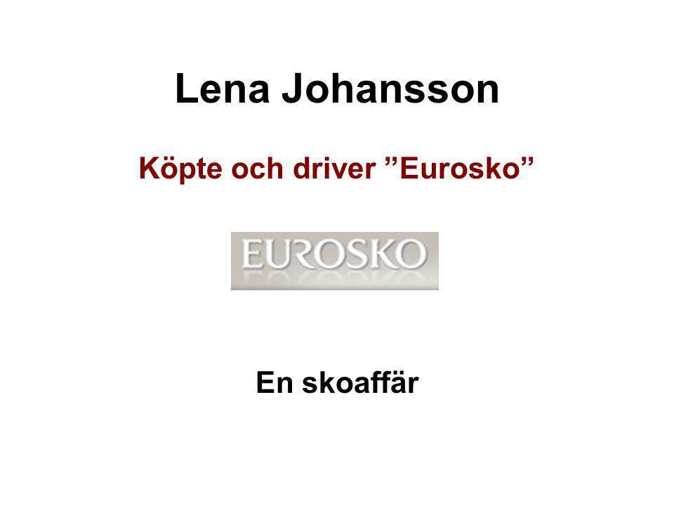"""Lena Johansson Köpte och driver """"Eurosko"""" En skoaffär"""