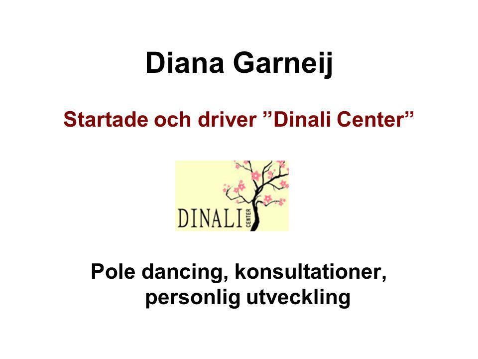 """Diana Garneij Startade och driver """"Dinali Center"""" Pole dancing, konsultationer, personlig utveckling"""