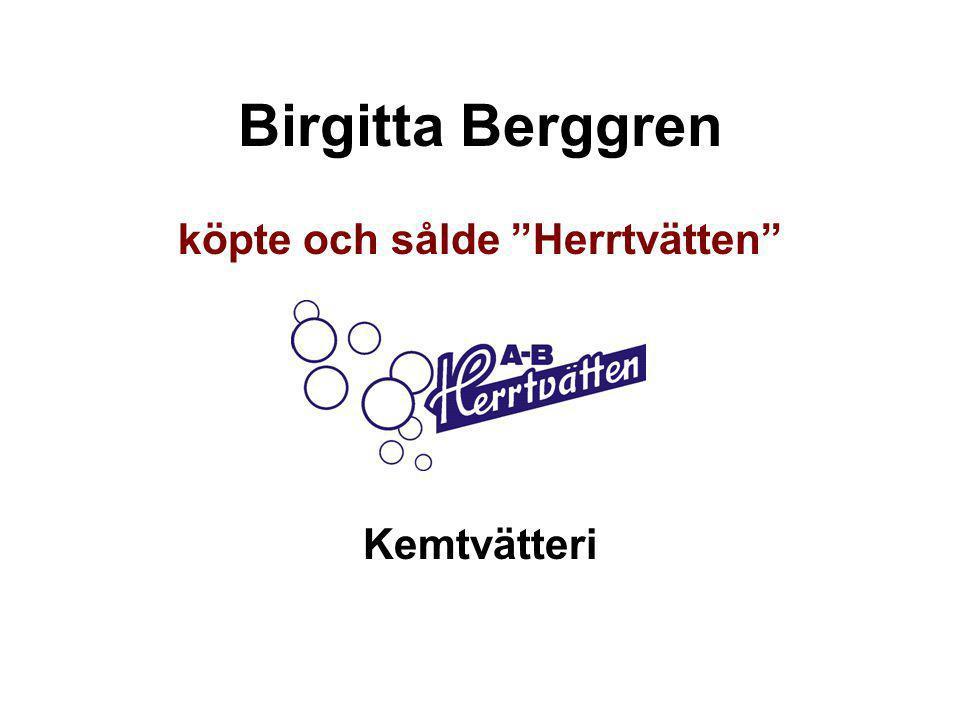"""Birgitta Berggren köpte och sålde """"Herrtvätten"""" Kemtvätteri"""