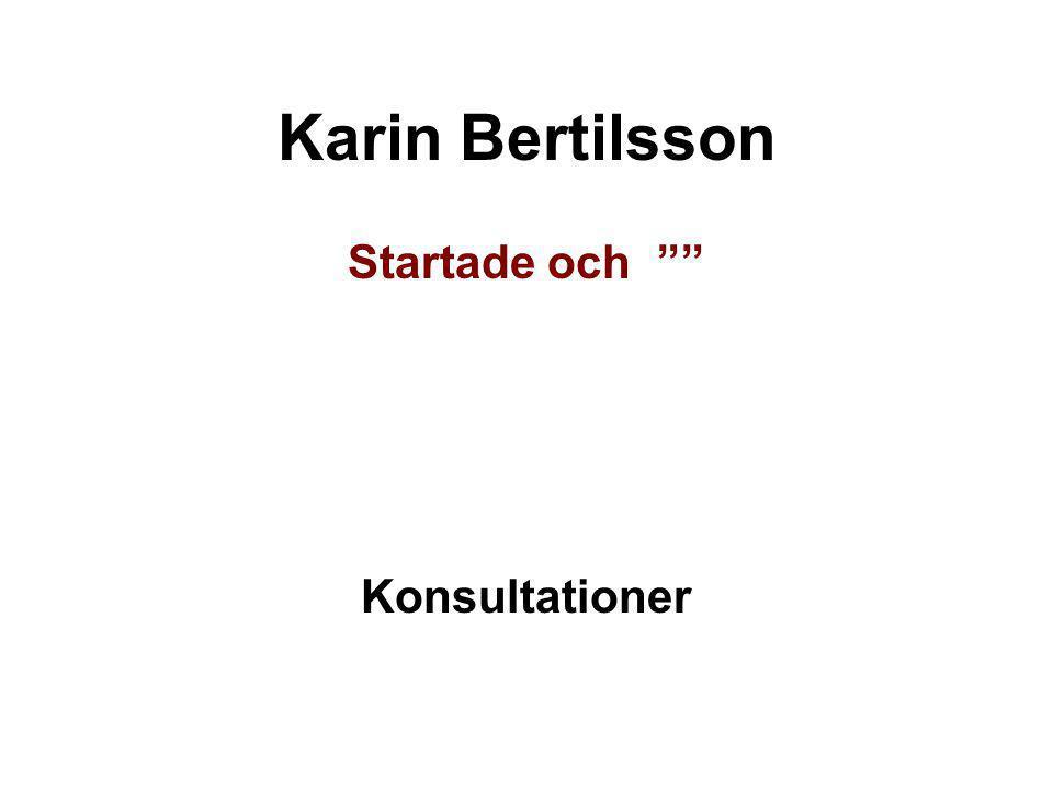 """Karin Bertilsson Startade och """""""" Konsultationer"""