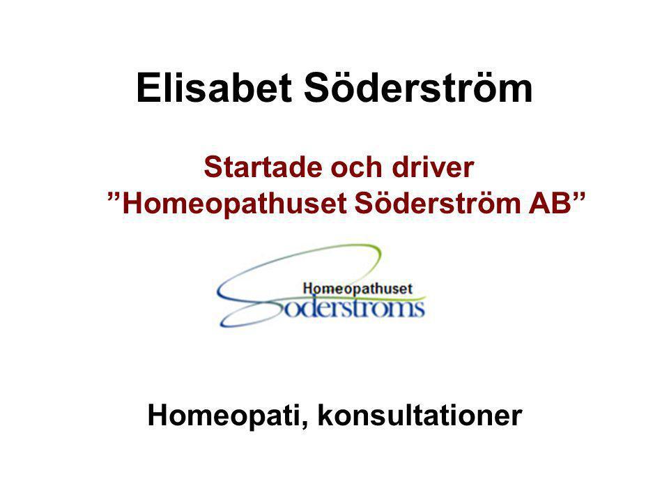 """Elisabet Söderström Startade och driver """"Homeopathuset Söderström AB"""" Homeopati, konsultationer"""