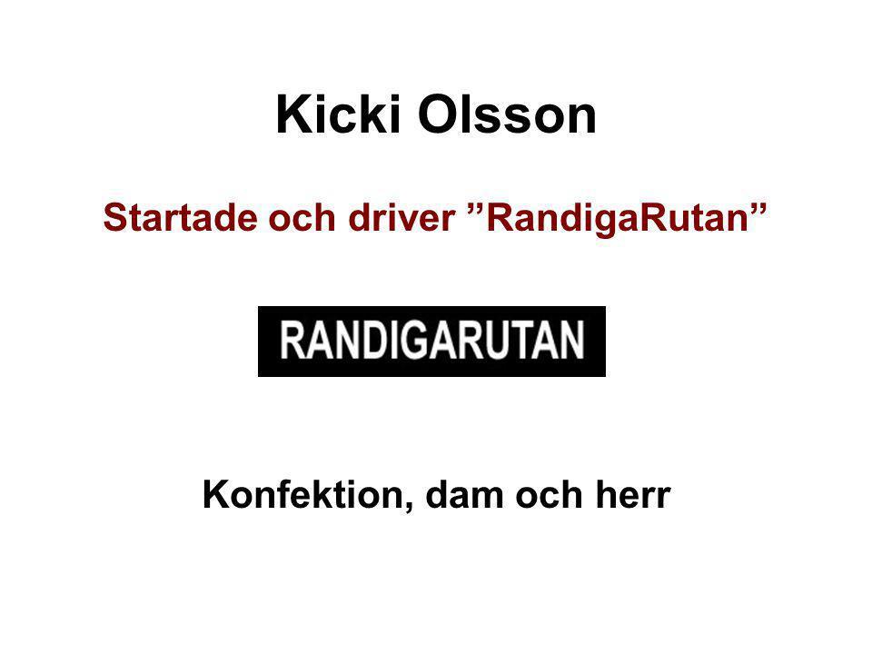 """Kicki Olsson Startade och driver """"RandigaRutan"""" Konfektion, dam och herr"""