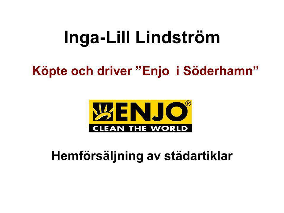 """Inga-Lill Lindström Köpte och driver """"Enjo i Söderhamn"""" Hemförsäljning av städartiklar"""