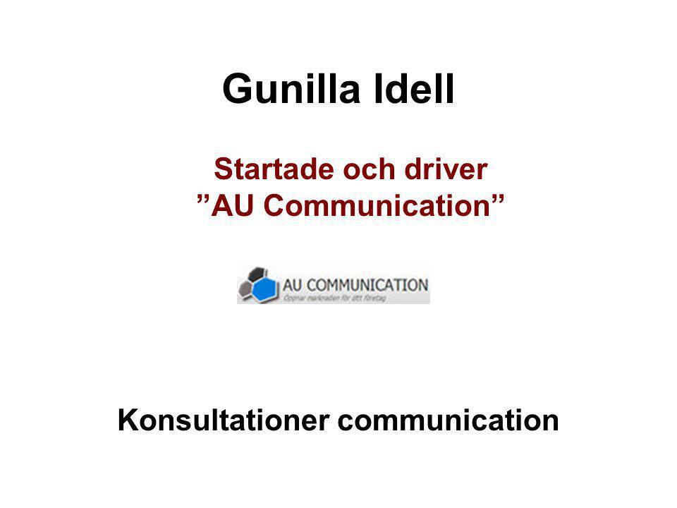 """Gunilla Idell Startade och driver """"AU Communication"""" Konsultationer communication"""