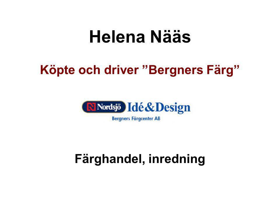 """Helena Nääs Köpte och driver """"Bergners Färg"""" Färghandel, inredning"""