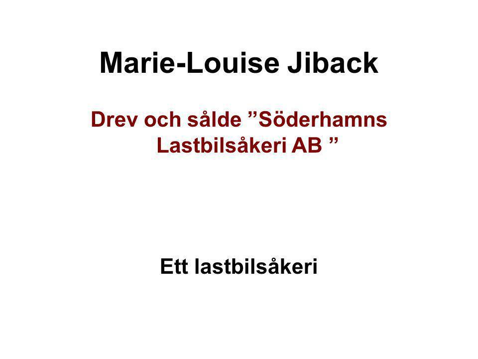 """Marie-Louise Jiback Drev och sålde """"Söderhamns Lastbilsåkeri AB """" Ett lastbilsåkeri"""