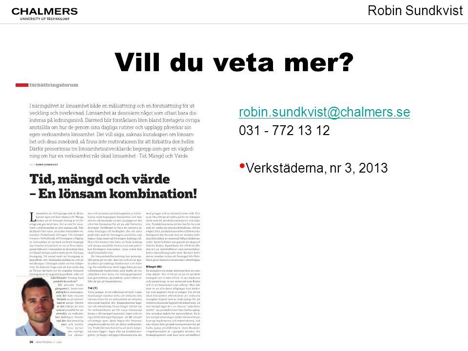 Robin Sundkvist Vill du veta mer? robin.sundkvist@chalmers.se 031 - 772 13 12 • Verkstäderna, nr 3, 2013