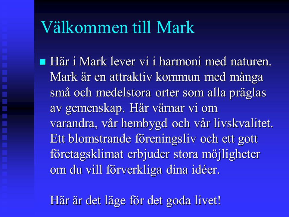 Välkommen till Mark n Här i Mark lever vi i harmoni med naturen.