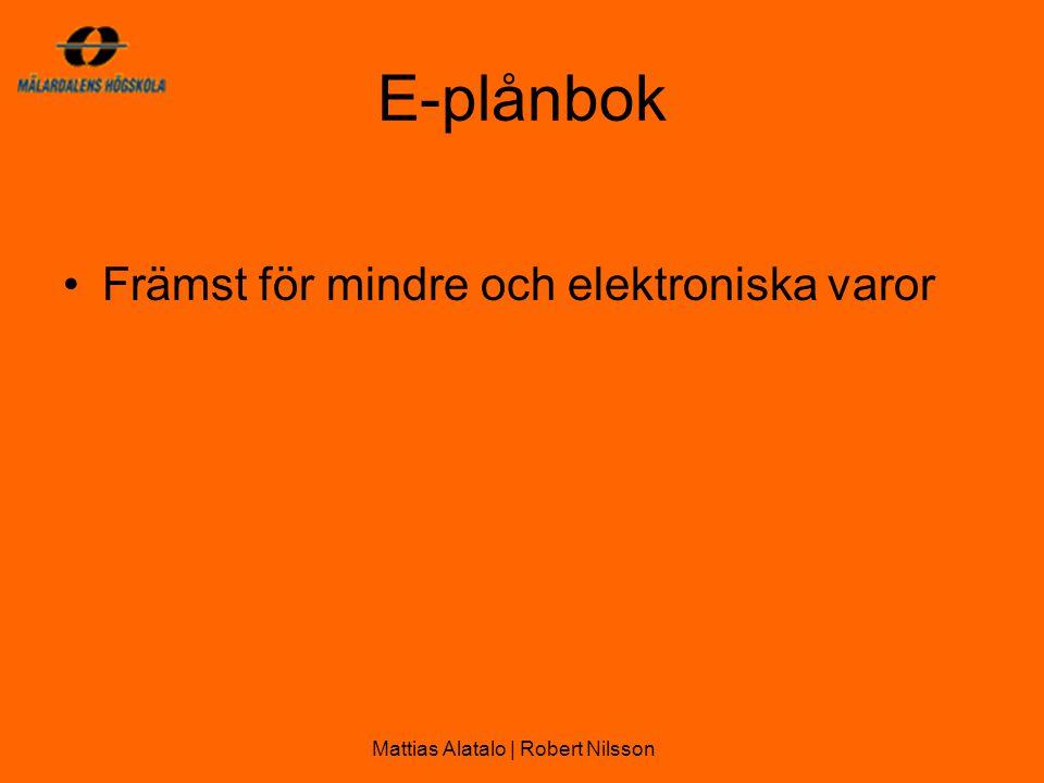 E-plånbok •Främst för mindre och elektroniska varor Mattias Alatalo | Robert Nilsson