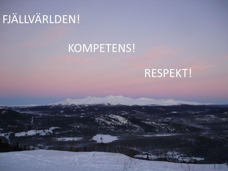 KOMPETENS! FJÄLLVÄRLDEN! RESPEKT!