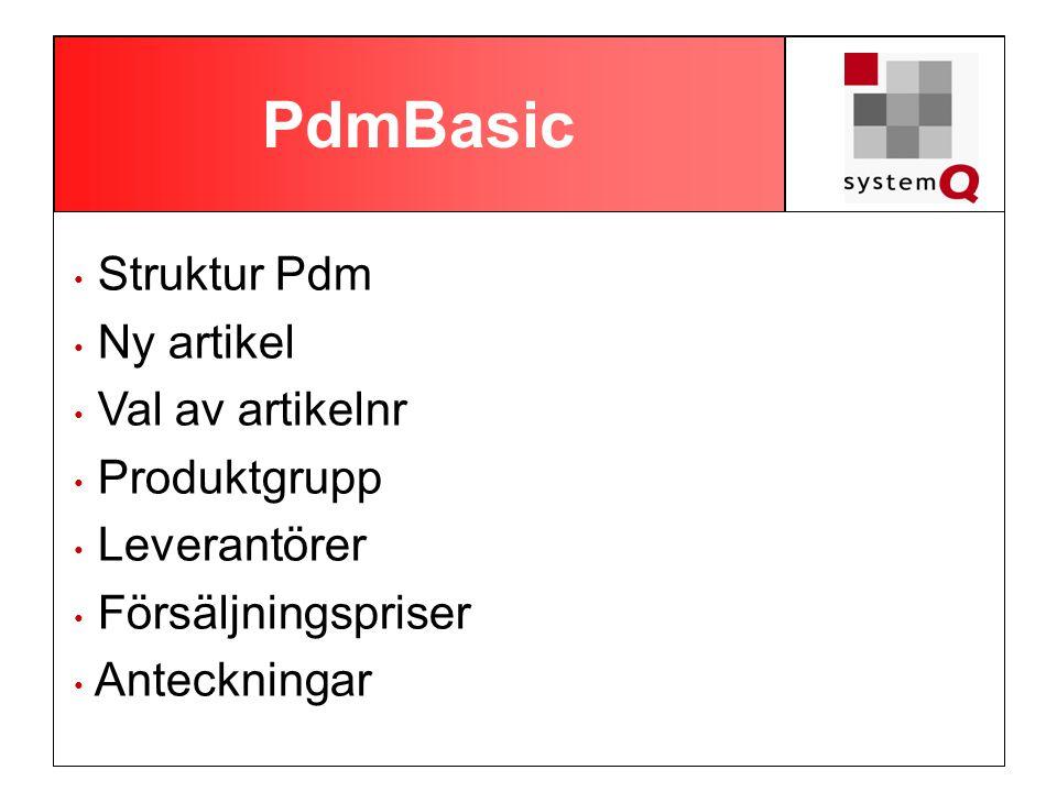 PdmBasic • Struktur Pdm • Ny artikel • Val av artikelnr • Produktgrupp • Leverantörer • Försäljningspriser • Anteckningar