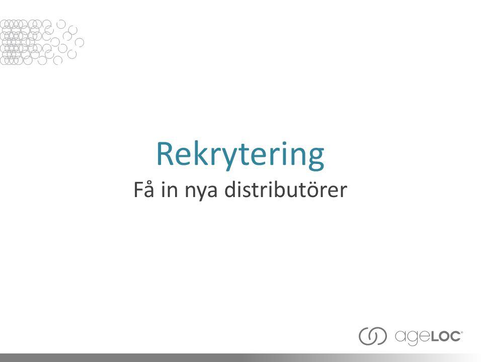 Rekrytering Få in nya distributörer