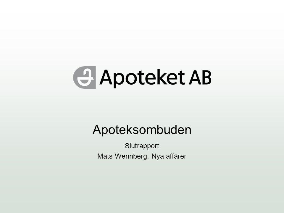 Apoteksombuden Slutrapport Mats Wennberg, Nya affärer