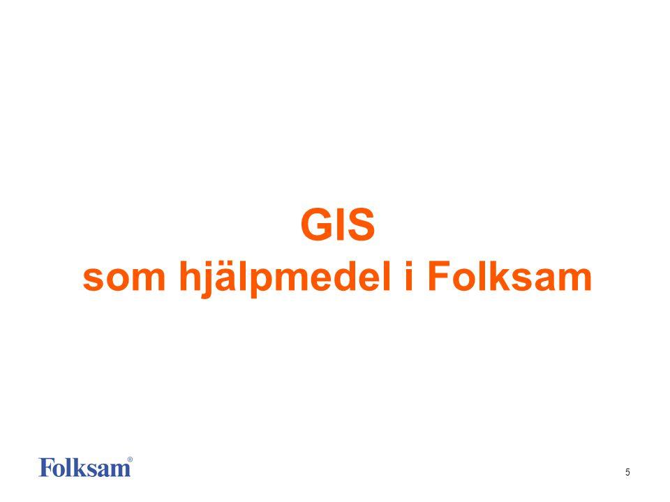 5 GIS som hjälpmedel i Folksam