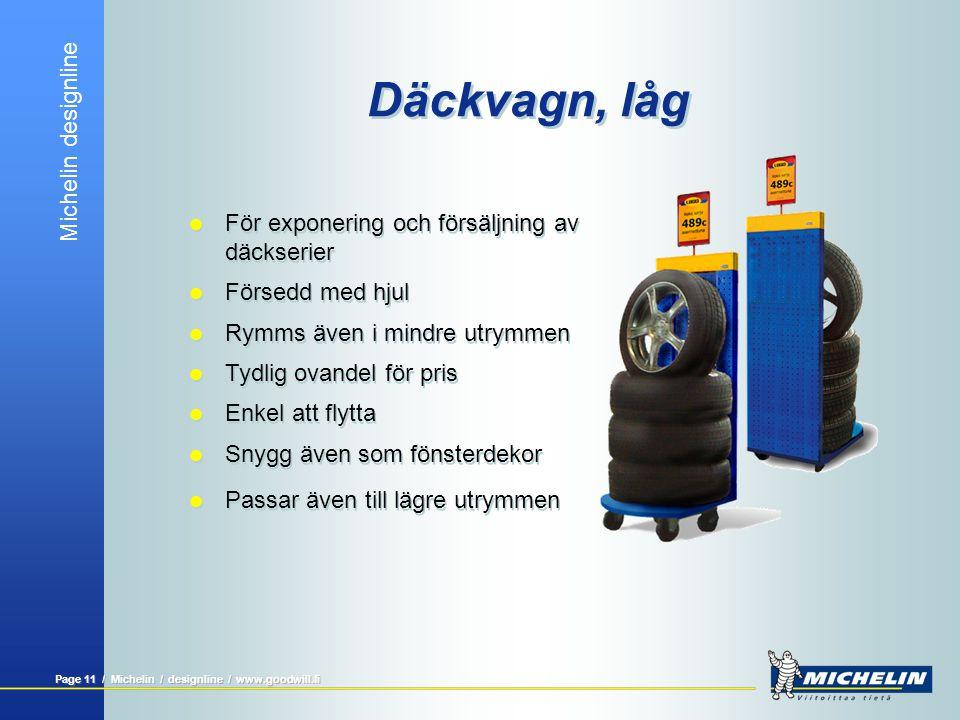 Michelin designline Page 10 / Michelin / designline / www.goodwill.fi Däckvagn  Utmärkt redskap för exponering och försäljning av däckpaket  Tilltal
