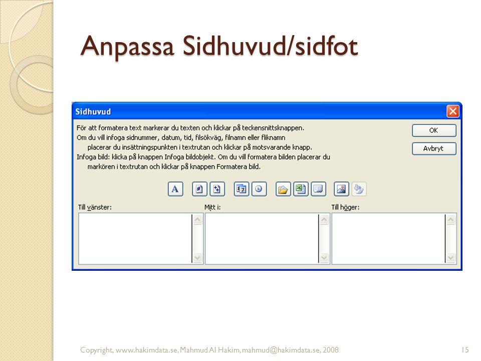 Anpassa Sidhuvud/sidfot Copyright, www.hakimdata.se, Mahmud Al Hakim, mahmud@hakimdata.se, 200815