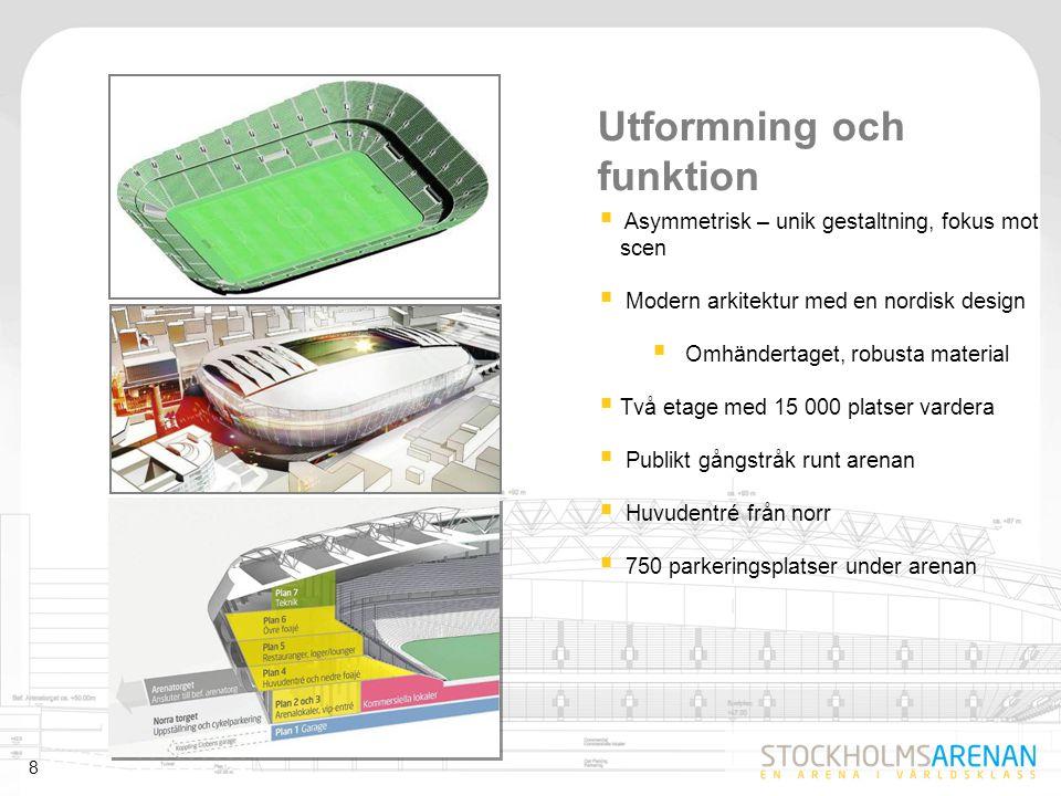 8 Utformning och funktion  Asymmetrisk – unik gestaltning, fokus mot scen  Modern arkitektur med en nordisk design  Omhändertaget, robusta material
