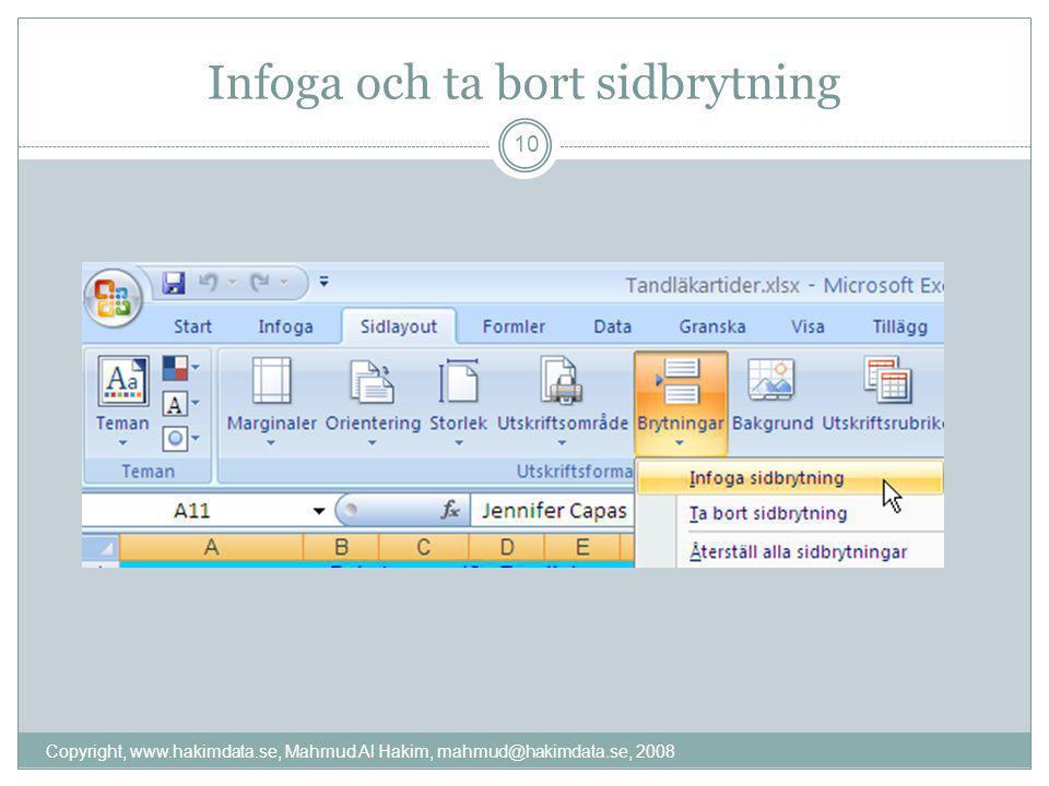 Infoga och ta bort sidbrytning 10 Copyright, www.hakimdata.se, Mahmud Al Hakim, mahmud@hakimdata.se, 2008
