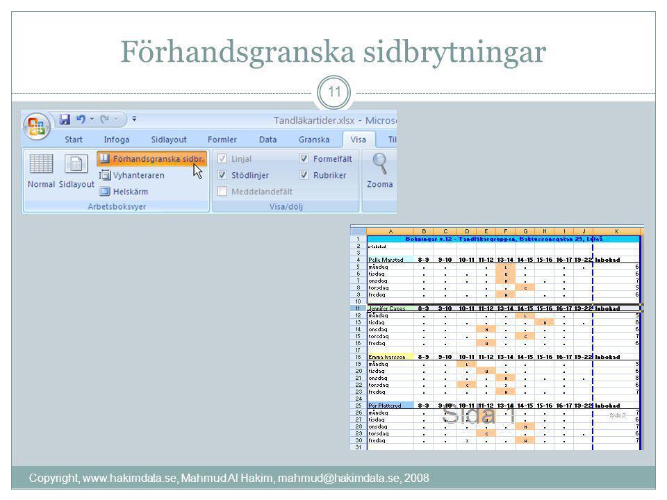 Förhandsgranska sidbrytningar 11 Copyright, www.hakimdata.se, Mahmud Al Hakim, mahmud@hakimdata.se, 2008