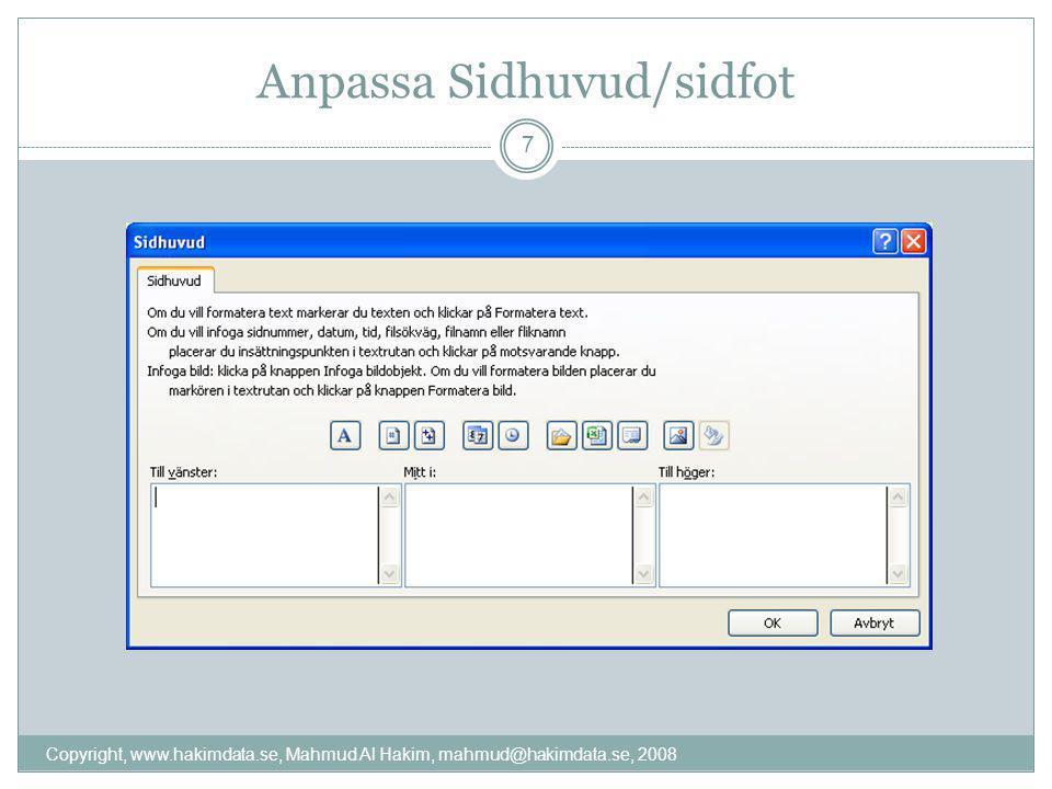 Anpassa Sidhuvud/sidfot 7 Copyright, www.hakimdata.se, Mahmud Al Hakim, mahmud@hakimdata.se, 2008