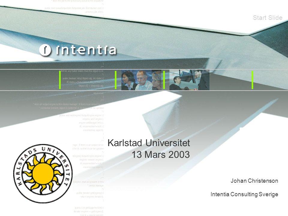 Template ver.1.2 / 1 Supply Chain Management Start Slide Johan Christenson Intentia Consulting Sverige Karlstad Universitet 13 Mars 2003