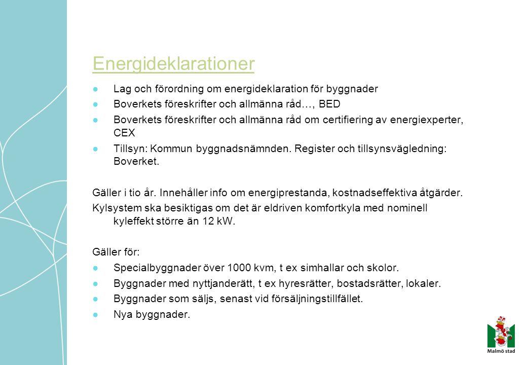 Energideklarationer ●Lag och förordning om energideklaration för byggnader ●Boverkets föreskrifter och allmänna råd…, BED ●Boverkets föreskrifter och