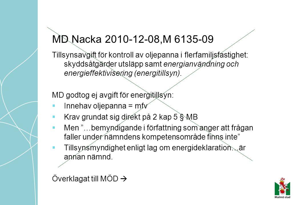 MD Nacka 2010-12-08,M 6135-09 Tillsynsavgift för kontroll av oljepanna i flerfamiljsfastighet: skyddsåtgärder utsläpp samt energianvändning och energi