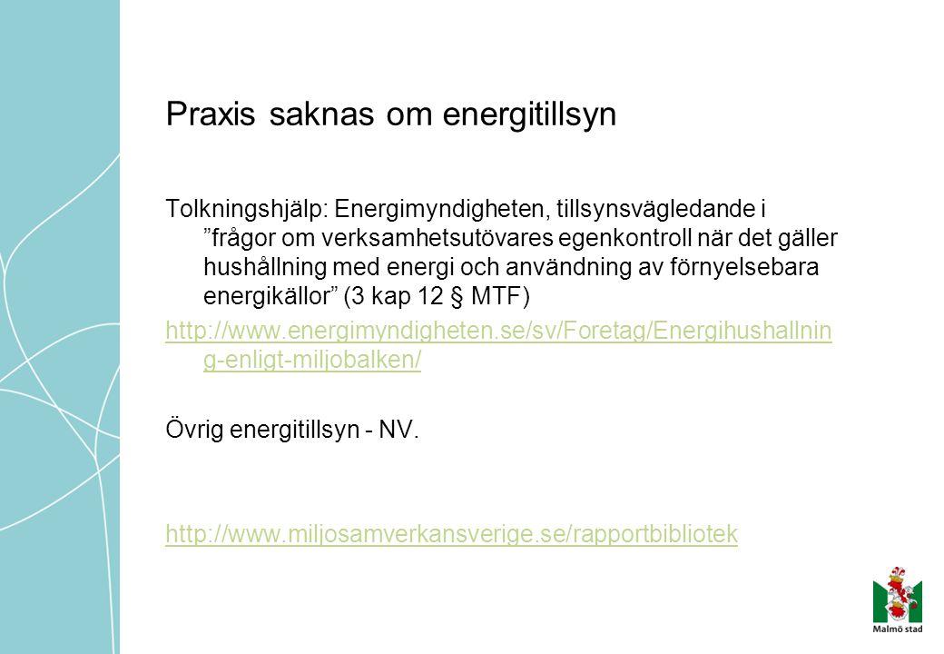 """Praxis saknas om energitillsyn Tolkningshjälp: Energimyndigheten, tillsynsvägledande i """"frågor om verksamhetsutövares egenkontroll när det gäller hush"""
