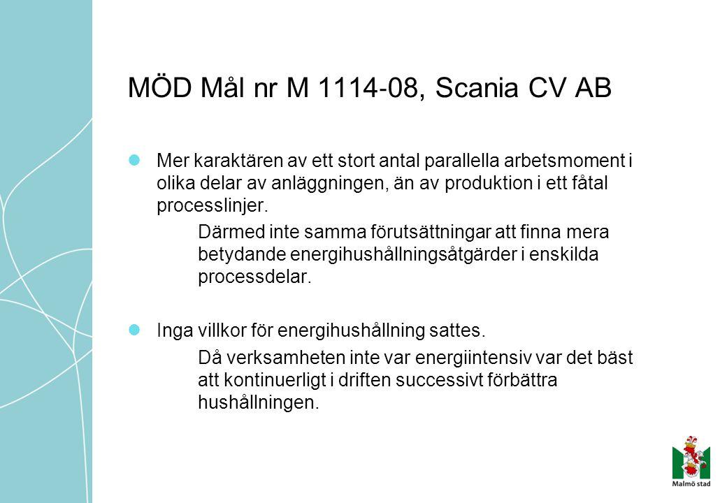 MÖD Mål nr M 1114 ‐ 08, Scania CV AB  Mer karaktären av ett stort antal parallella arbetsmoment i olika delar av anläggningen, än av produktion i ett