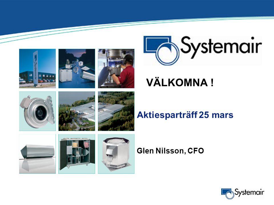 Aktiesparträff 25 mars Glen Nilsson, CFO VÄLKOMNA !