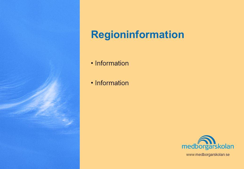 www.medborgarskolan.se Regioninformation • Information