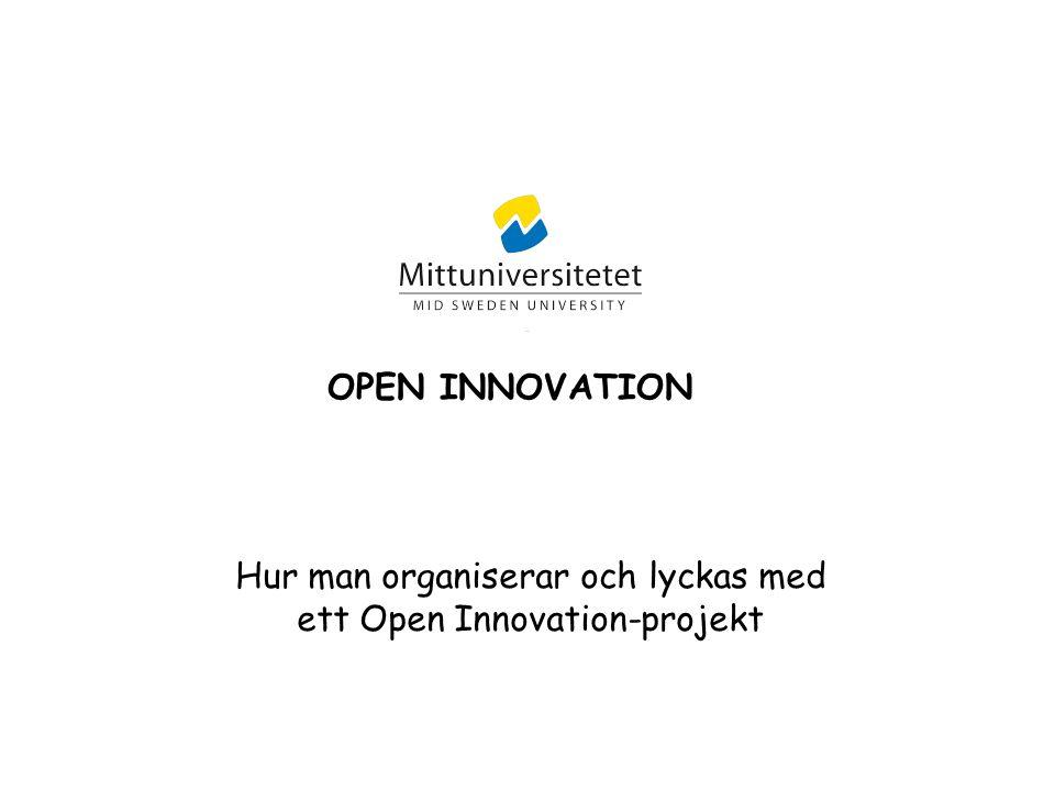 OPEN INNOVATION Hur man organiserar och lyckas med ett Open Innovation-projekt