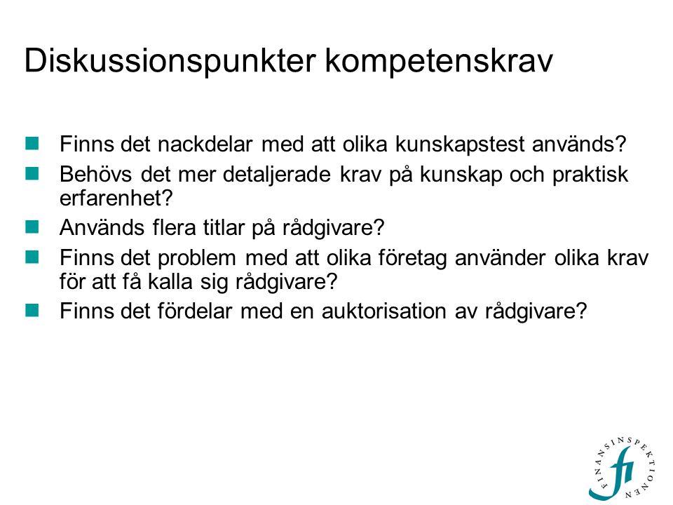 Diskussionspunkter kompetenskrav  Finns det nackdelar med att olika kunskapstest används.