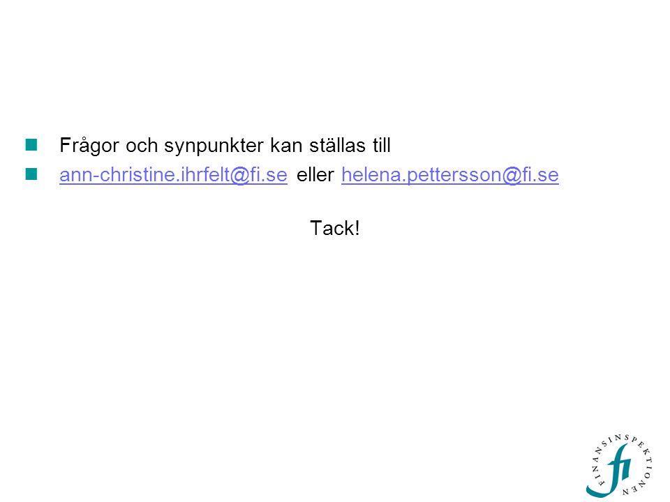  Frågor och synpunkter kan ställas till  ann-christine.ihrfelt@fi.se eller helena.pettersson@fi.se ann-christine.ihrfelt@fi.sehelena.pettersson@fi.se Tack!
