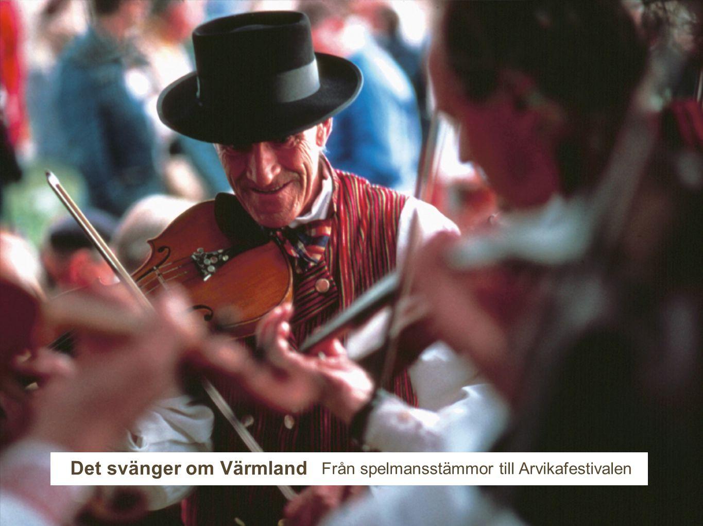 Det svänger om Värmland Från spelmansstämmor till Arvikafestivalen