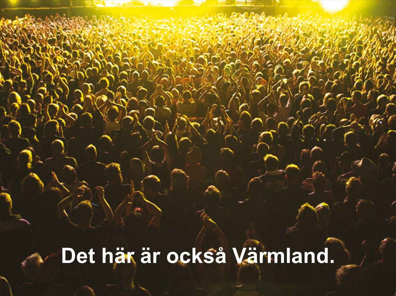 Det här är också Värmland.