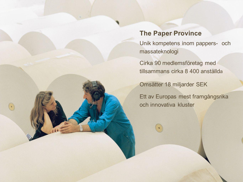 The Paper Province Unik kompetens inom pappers- och massateknologi Cirka 90 medlemsföretag med tillsammans cirka 8 400 anställd a Omsätter 18 miljarder SEK Ett av Europas mest framgångsrika och innovativa kluster